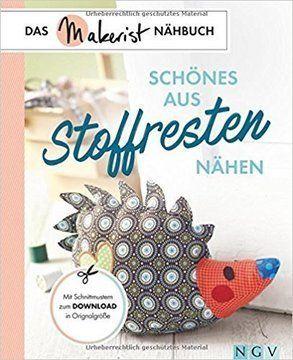 Schönes aus Stoffresten nähen - Das Makerist Nähbuch - Bücher und DVDs kaufen im Makerist Materialshop