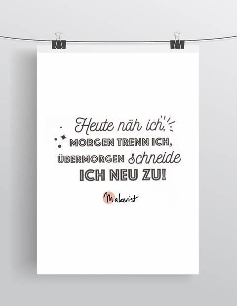"""Poster (DIN A2) - """"Heute näh ich, morgen trenn ich, übermorgen übermorgen schneide ich neu zu"""" kaufen im Makerist Materialshop"""