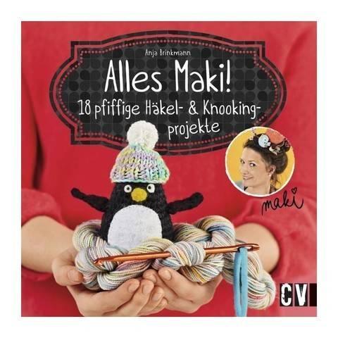 Alles Maki! 18 pfiffige Häkel- und Knookingprojekte - Buch kaufen im Makerist Materialshop