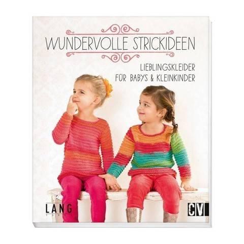 Wundervolle Strickideen - Lieblingskleider für Babys & Kleinkinder - Buch kaufen im Makerist Materialshop
