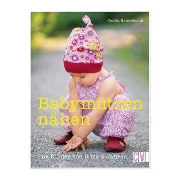Babymützen nähen - Für Kinder von 0 bis 2 Jahren - Buch - Bücher und DVDs kaufen im Makerist Materialshop