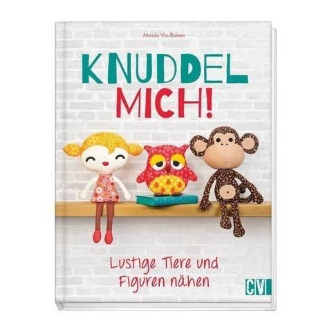 Knuddel mich! Lustige Tiere und Figuren nähen - Buch kaufen im Makerist Materialshop
