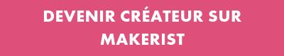 Devenir créateur sur Makerist