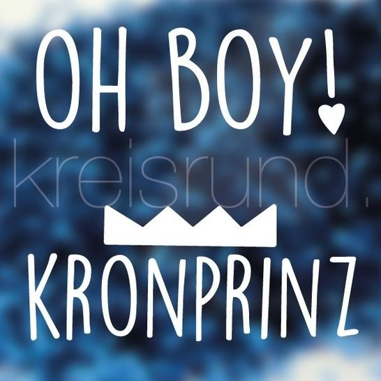 Plotterdatei Oh Boy! & Kronprinz - Plotterdateien bei Makerist sofort runterladen