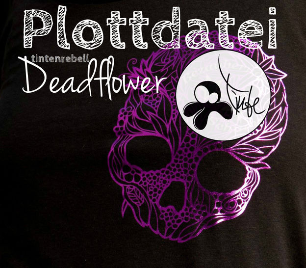 "Plotterdatei Tintenrebell ""Deadflower"" - Plotterdateien bei Makerist sofort runterladen"