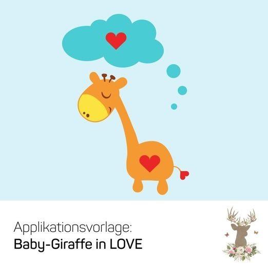 """Applikation """"Babygiraffe in LOVE"""" - Nähanleitungen bei Makerist sofort runterladen"""