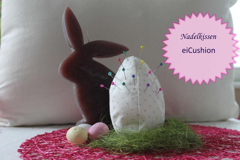 """Nadelkissen Osterei """"eiCushion"""" - Osterüberraschung für NähfreundInnen - Nähanleitungen bei Makerist sofort runterladen"""