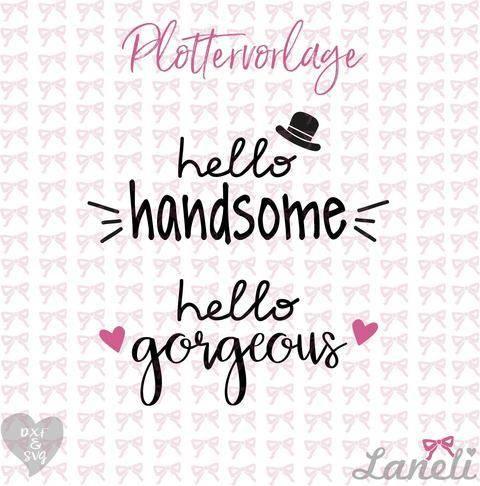 Plottervorlage hello gorgeous & hello handsome bei Makerist sofort runterladen