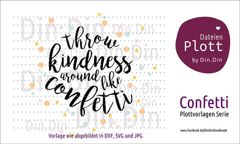 "Plottvorlage Plotterdatei ""throw kindness like confetti"" bei Makerist sofort runterladen"