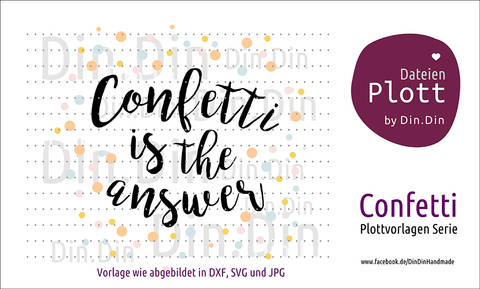 "Plottvorlage Plotterdatei ""Confetti is the answer"" bei Makerist sofort runterladen"