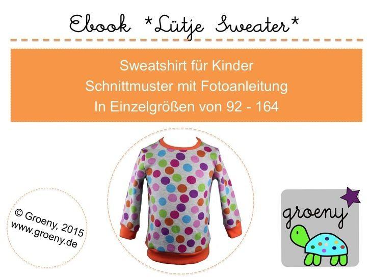Ebook *Lütje Sweater* Sweatshirt für Kinder Größe 92-164 - Nähanleitungen bei Makerist sofort runterladen