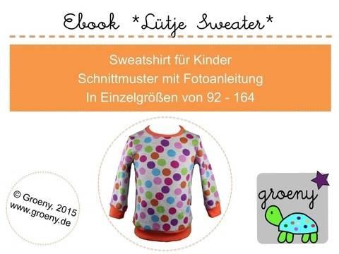 Ebook *Lütje Sweater* Sweatshirt für Kinder Größe 92-164 bei Makerist sofort runterladen