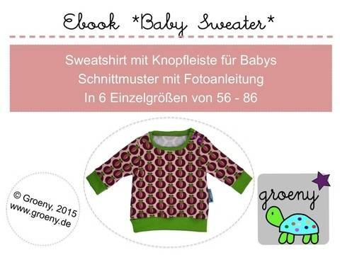 Ebook *Baby Sweater* Sweatshirt für Babys Größe 56-86 bei Makerist sofort runterladen